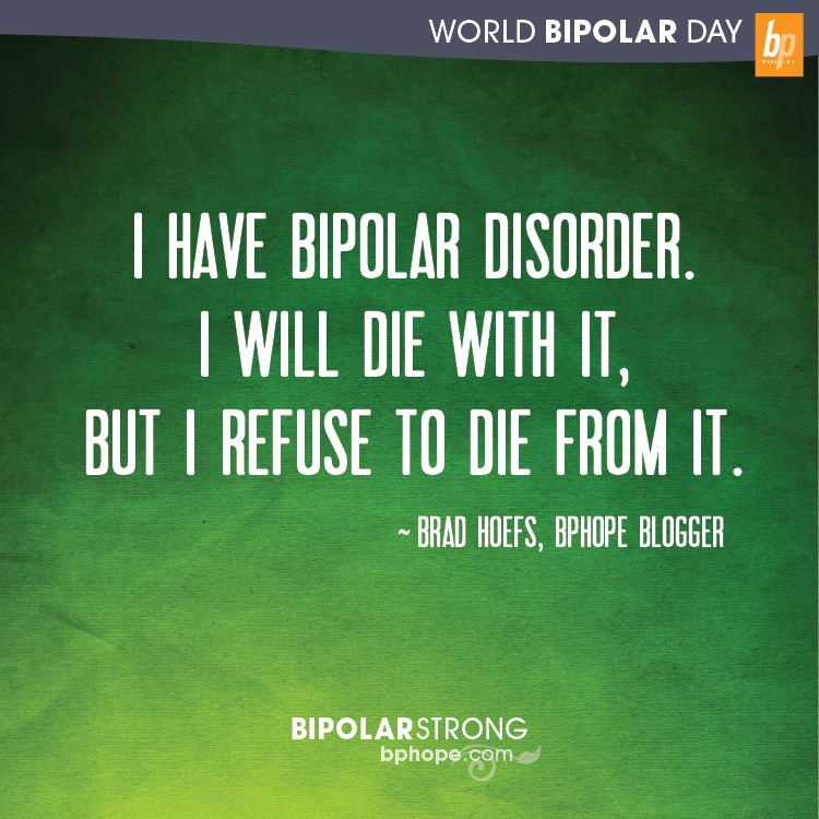 I have bipolar disorder but