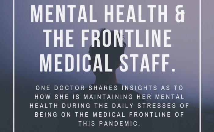 A Doctor's Insight on Maintaining Mental Health While Providing Care During the Pandemic