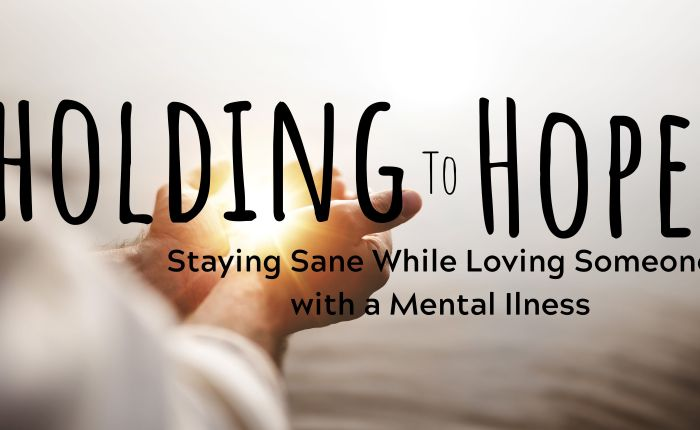 A New Book for Those Who Love Someone with a MentalIllness!